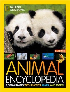 Animal encyclopedia : 2,500 animals with photos, maps, and more!