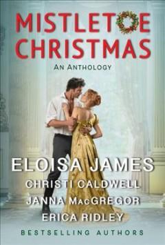Mistletoe Christmas : an anthology