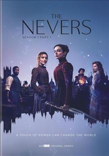 The nevers Season 1, part 1
