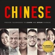 Chinese : proven techniques to learn and speak Chinese