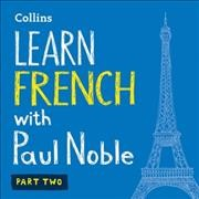 Learn French with Paul Noble Part two
