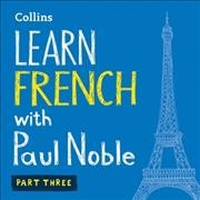 Learn French with Paul Noble Part three