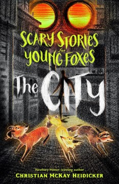 Scary stories for young foxes : the City
