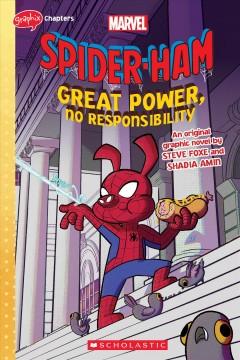 Spider-Ham Great power, no responsibility : an original graphic novel