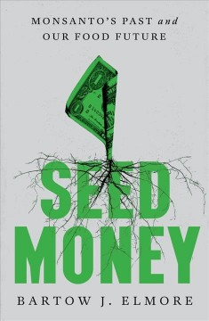 Seed money : Monsanto