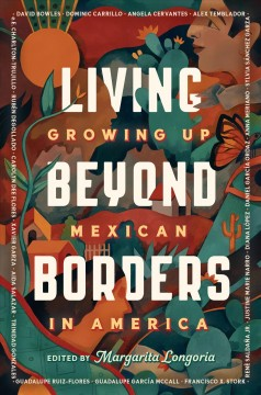Living beyond borders : growing up Mexican in America