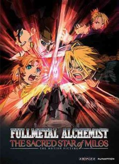 Fullmetal alchemist. the motion picture The sacred star of Milos