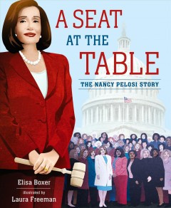 A seat at the table : the Nancy Pelosi story