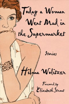 Today a woman went mad in the supermarket and other stories