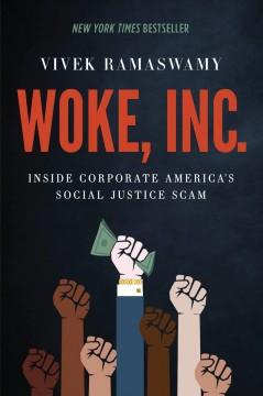 Woke, Inc. : inside corporate America