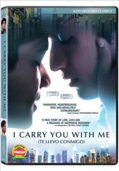 I carry you with me = Te llevo conmigo
