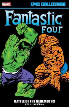 Fantastic Four epic collection 1970-1972. Battle of the behemoths