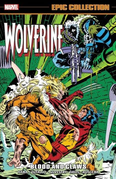 Wolverine epic collection 1990-1991. Blood and claws