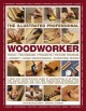 Go to record The illustrated professional woodworker : tools, technique...