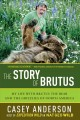 Go to record The story of Brutus : my life with Brutus the bear and the...