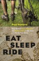 Go to record Eat, sleep, ride : how I braved bears, badlands, and big b...