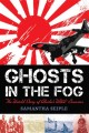 Go to record Ghosts in the fog : the untold story of Alaska's WWII inva...