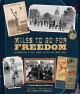 Go to record Miles to go for freedom : segregation and civil rights in ...