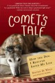 Go to record Comet's tale : how the dog I rescued saved my life