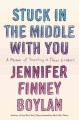 Go to record Stuck in the middle with you : a memoir of parenting in th...