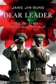 Go to record Dear Leader : poet, spy, escapee-- a look inside North Korea