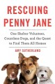 Go to record Rescuing Penny Jane : one shelter volunteer, countless dog...