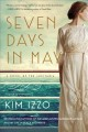Go to record Seven days in May : a novel of the Lusitania : inspired by...