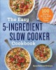 Go to record The easy 5-ingredient slow cooker cookbook : 100 delicious...