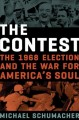 Go to record The contest : the 1968 election and the war for America's ...