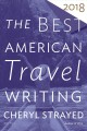 Go to record The best American travel writing 2018