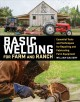 Go to record Basic welding for farm and ranch : essential tools and tec...