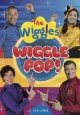 Go to record The Wiggles. Wiggle pop!