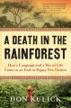 Go to record A death in the rainforest : how a language and a way of li...