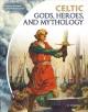 Go to record Celtic gods, heroes, and mythology