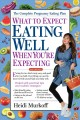 Go to record What to expect. Eating well when you're expecting