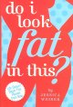 Go to record Do I look fat in this? : life doesn't begin five pounds fr...